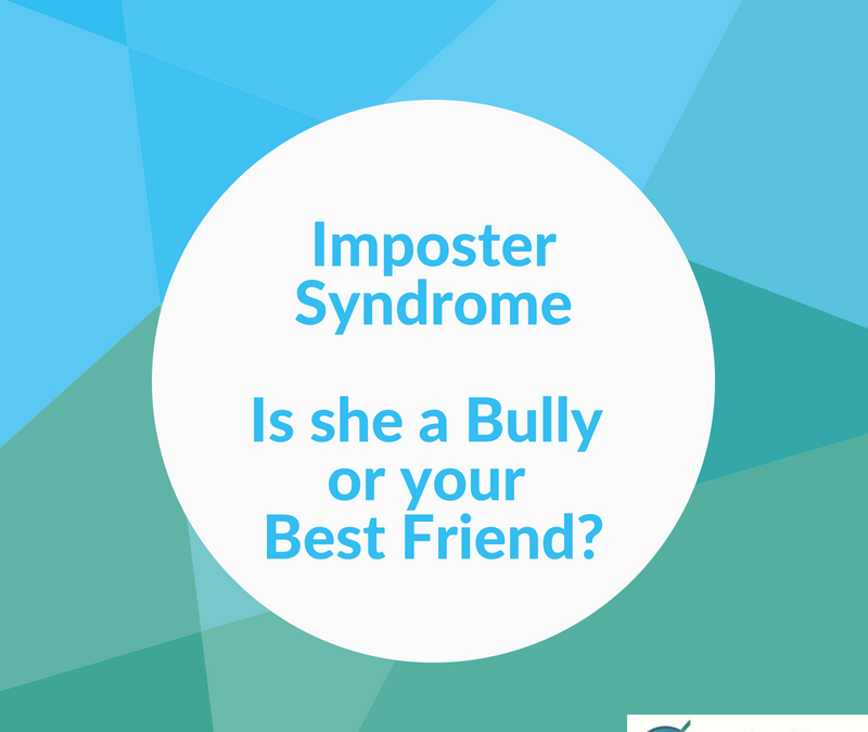 Become friends with Imposter Syndrome