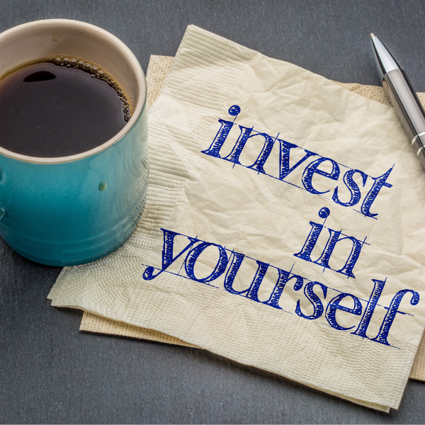 5 Reasons to Invest in Yourself