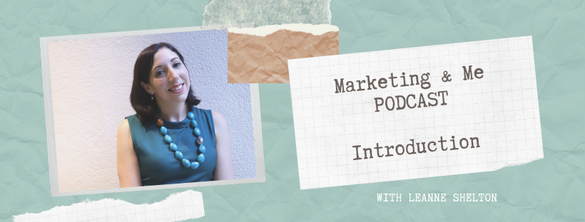 E0: Introduction to the Marketing & Me Podcast