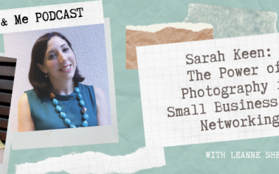 Ep2: Sarah Keen – The Power of Photography in Small Business & Networking