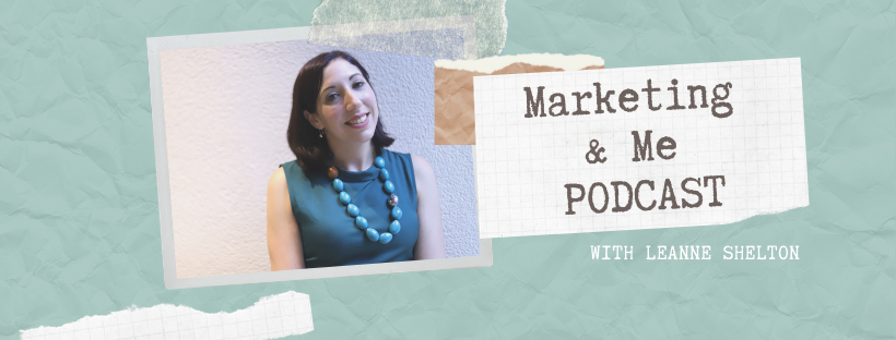 marketing-and-me-podcast-Leanne-Shelton
