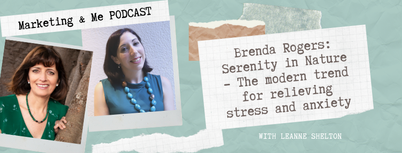 Ep6 – Brenda Rogers: Serenity in Nature – The modern trend for relieving stress and anxiety