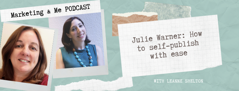 Ep7 – Julie Warner: How to self-publish with ease