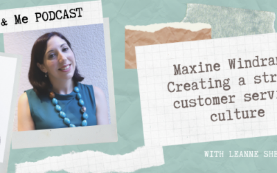 Ep5 – Maxine Windram: Creating a strong customer service culture