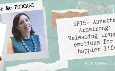 Ep15 – Annette Armstrong: Releasing trapped emotions for a happier life