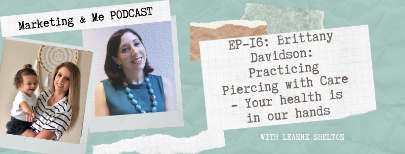 Ep 16: Brittany Davidson: Practicing Piercing with Care – Your health is in our hands