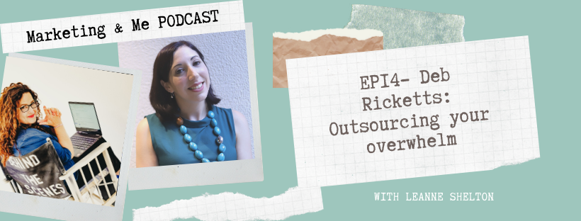 Ep14 – Deb Ricketts: Outsourcing your overwhelm