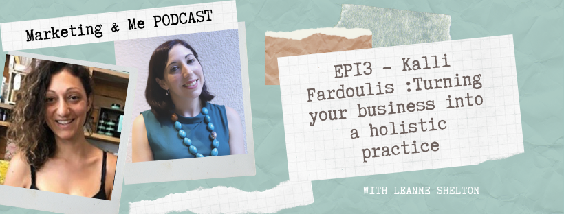 Ep13 – Kalli Fardoulis: Turning your business into a holistic practice