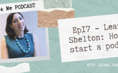 Ep17 – Leanne Shelton: How to start a podcast