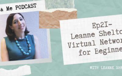 Ep 21 – Leanne Shelton – Virtual Networking for Beginners