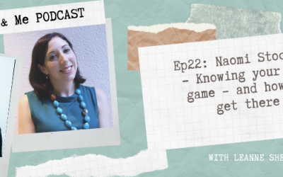Ep 22 – Naomi Stockman: Knowing your end game – and how to get there