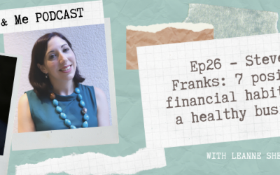 Ep26 – Steven Franks: 7 positive financial habits for a healthy business