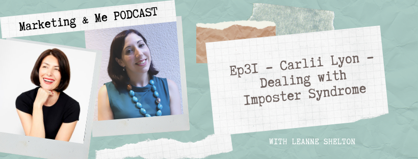 Ep31 – Carlii Lyon – Managing the Imposter Syndrome within