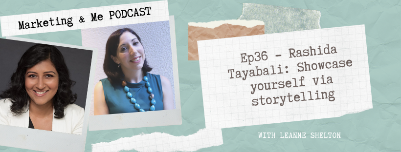 Ep36 – Rashida Tayabali: Showcase yourself via storytelling