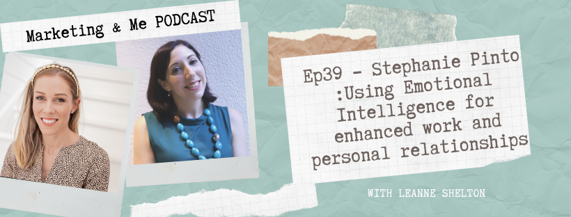 Ep39 – Stephanie Pinto: Using Emotional Intelligence for enhanced work and personal relationships