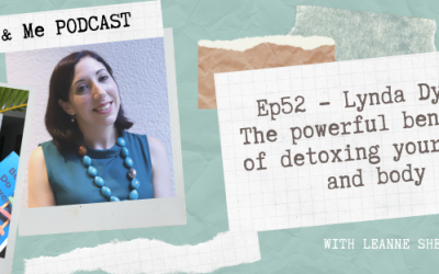 Ep52 – Lynda Dyer: The powerful benefits of detoxing your mind and body