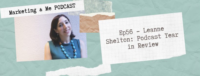 Ep56 – Leanne Shelton: Podcast Year in Review