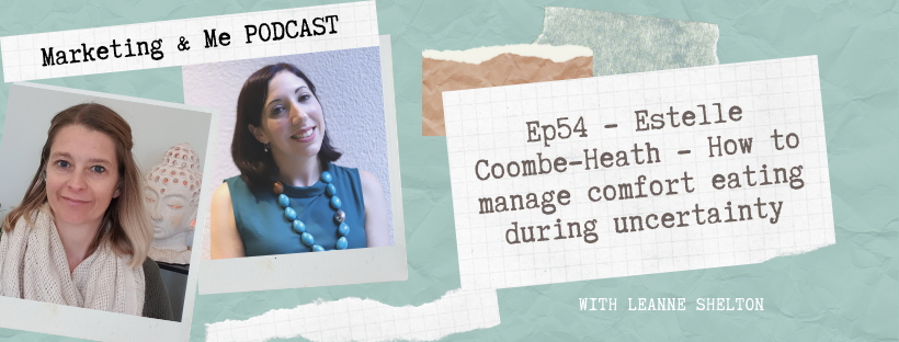 Ep54 – Estelle Coombe-Heath – How to manage comfort eating during uncertainty