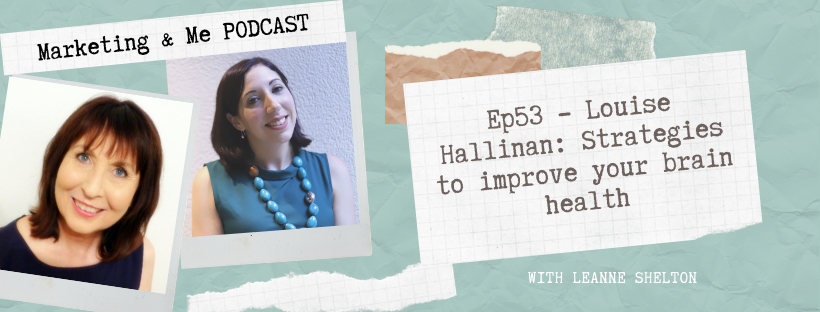 Ep53 – Louise Hallinan: Strategies to improve your brain health