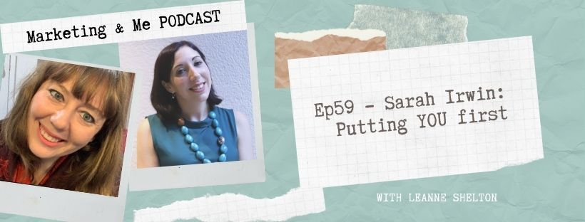 Ep59 – Sarah Erwin – Putting YOU first