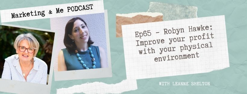 Ep65 – Robyn Hawke: Improve your profit with your physical environment