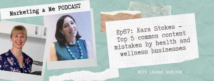 Ep67: Kara Stokes – Top 5 common content mistakes by health and wellness businesses