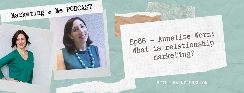 Ep66 – Annelise Worn: What is relationship marketing?
