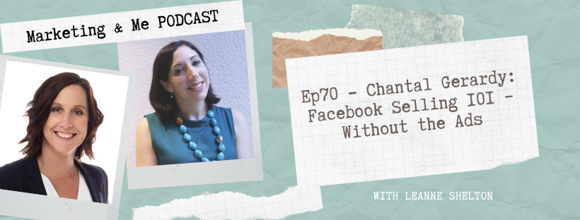 Ep70 – Chantal Gerardy: Facebook Selling 101 – Without the Ads