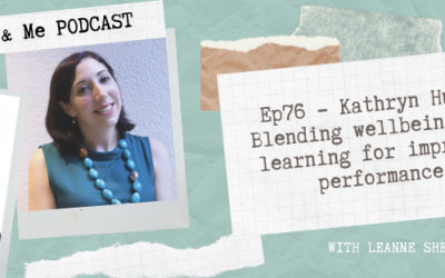 Ep76 – Kathryn Hume: Blending wellbeing and learning for improved performance