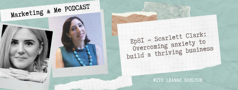 Ep81 – Scarlett Clark: Overcoming anxiety to build a thriving business