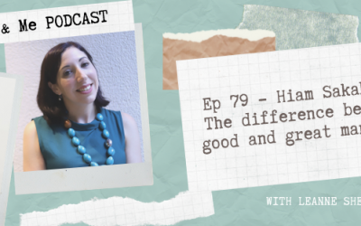 Ep 79 – Hiam Sakakini: The difference between good and great managers