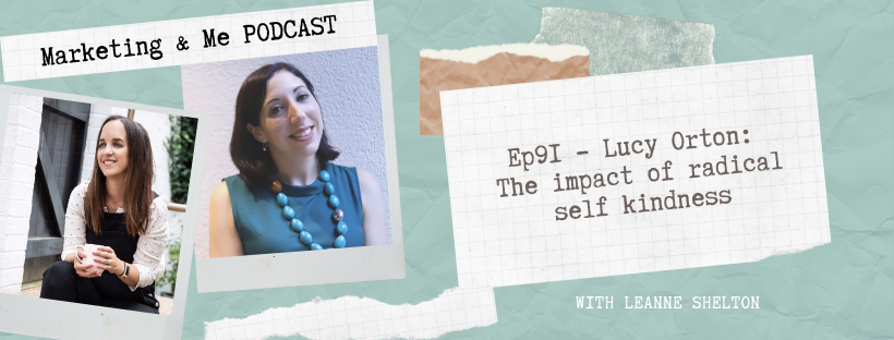 Ep91 – Lucy Orton: The impact of radical self kindness
