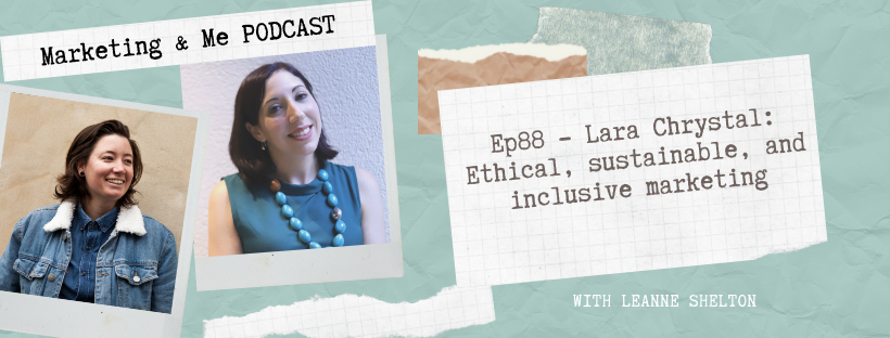 Ep88 – Lara Chrystal: Ethical, sustainable, and inclusive marketing