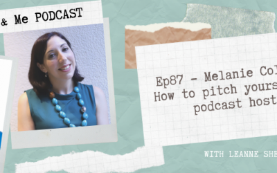 Ep87 – Melanie Colling: How to pitch yourself to podcast hosts