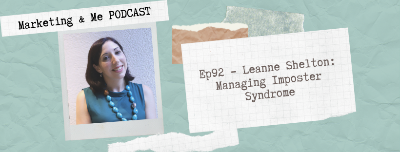 Ep92 – Leanne Shelton: Managing Imposter Syndrome