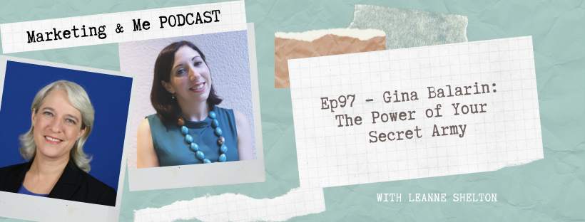 Ep97 – Gina Balarin: The Power of Your Secret Army